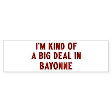 Big Deal in Bayonne Bumper Bumper Sticker