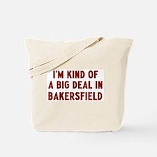 Big Deal in Bakersfield Tote Bag