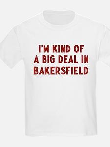 Big Deal in Bakersfield T-Shirt