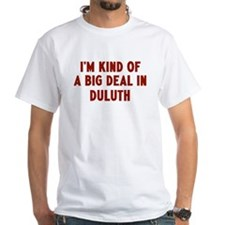 Big Deal in Duluth Shirt