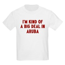 Big Deal in Aruba T-Shirt