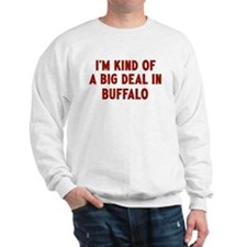 Big Deal in Buffalo Sweatshirt