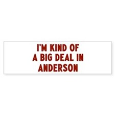 Big Deal in Anderson Bumper Bumper Sticker