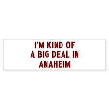 Big Deal in Anaheim Bumper Bumper Sticker