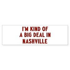 Big Deal in Nashville Bumper Bumper Sticker