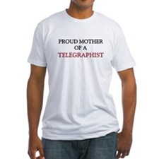 Proud Mother Of A TELEGRAPHIST Shirt