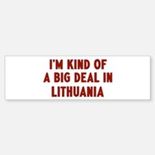 Big Deal in Lithuania Bumper Bumper Bumper Sticker