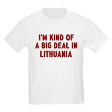 Big Deal in Lithuania T-Shirt