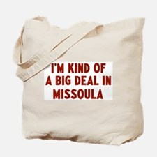 Big Deal in Missoula Tote Bag