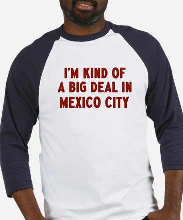 Big Deal in Mexico City Baseball Jersey