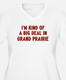 Big Deal in Grand Prairie T-Shirt