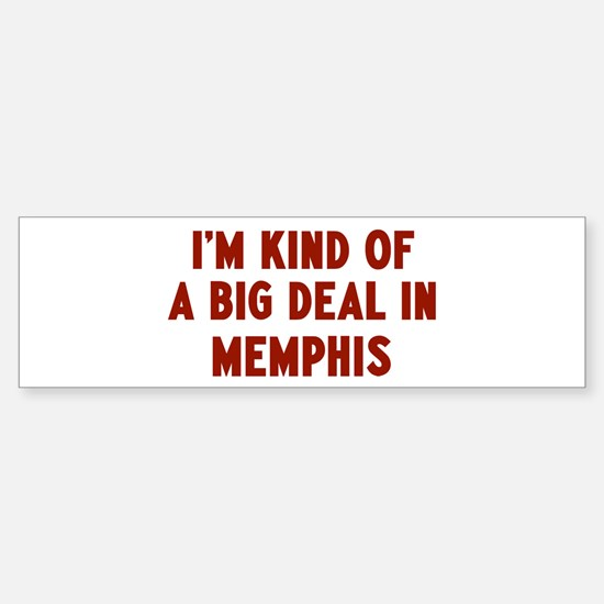 Big Deal in Memphis Bumper Bumper Bumper Sticker