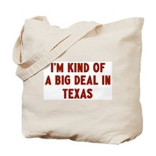 Big Deal in Texas Tote Bag