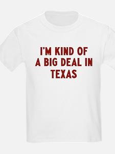 Big Deal in Texas T-Shirt