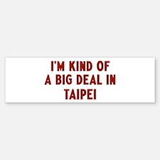 Big Deal in Taipei Bumper Bumper Bumper Sticker