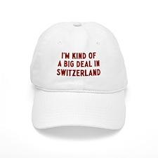 Big Deal in Switzerland Baseball Baseball Cap