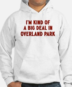 Big Deal in Overland Park Hoodie
