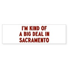 Big Deal in Sacramento Bumper Bumper Sticker