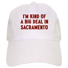 Big Deal in Sacramento Baseball Cap