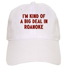Big Deal in Roanoke Baseball Cap