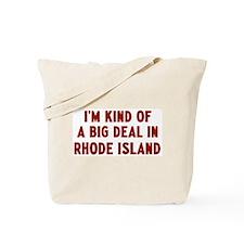 Big Deal in Rhode Island Tote Bag