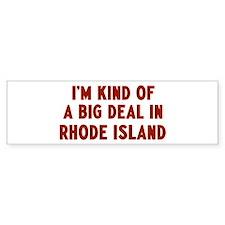 Big Deal in Rhode Island Bumper Bumper Sticker