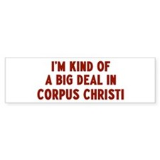 Big Deal in Corpus Christi Bumper Bumper Sticker