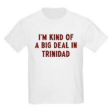 Big Deal in Trinidad T-Shirt