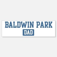 Baldwin Park dad Bumper Bumper Bumper Sticker