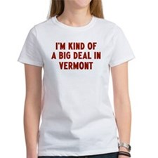 Big Deal in Vermont Tee