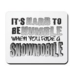 Hard to be Humble Mousepad