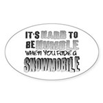 Hard to be Humble Oval Sticker