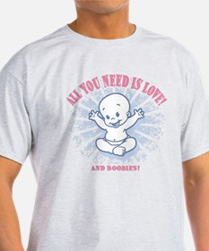 All You Need -2c T-Shirt