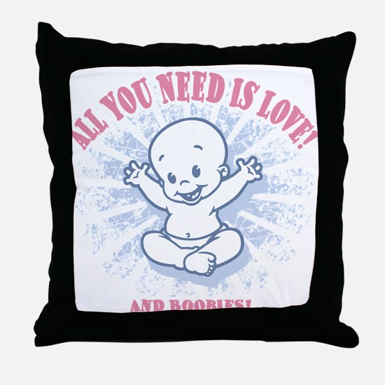 All You Need -2c Throw Pillow