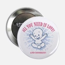 "All You Need -2c 2.25"" Button"