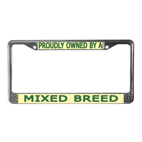Proudly Owned Mixed Breed License Plate Frame