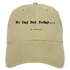 No Day But Today Baseball Cap
