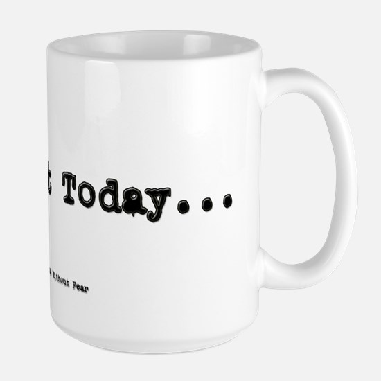 No Day But Today Large Mug