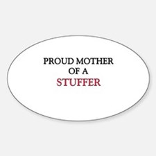 Proud Mother Of A STUFFER Oval Decal