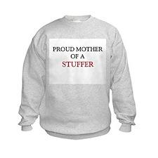 Proud Mother Of A STUFFER Sweatshirt