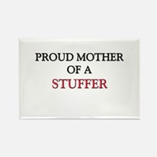 Proud Mother Of A STUFFER Rectangle Magnet