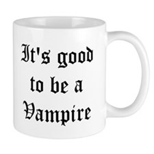 It's good to be a Vampire Mug