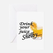 drink your juice shelby Greeting Card