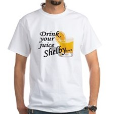 drink your juice shelby Shirt
