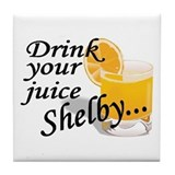 Drink your juice shelby Tile Coasters