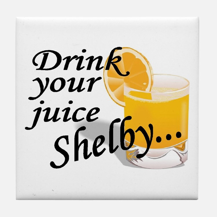 drink your juice shelby Tile Coaster