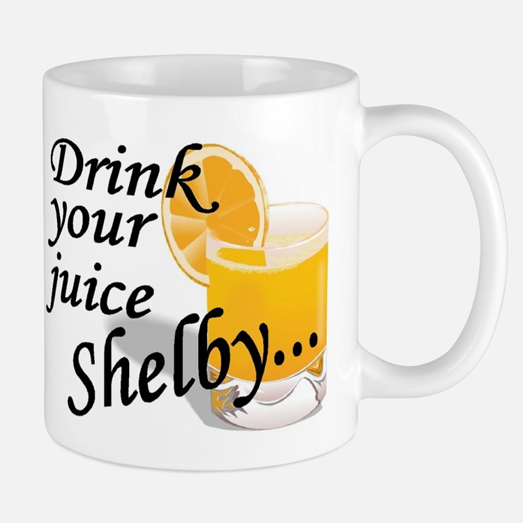 drink your juice shelby Mug