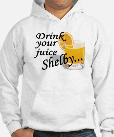 drink your juice shelby Hoodie Sweatshirt