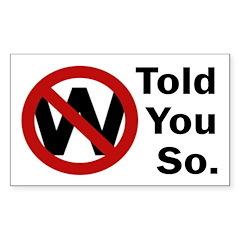 W: Told You So (bumper sticker)