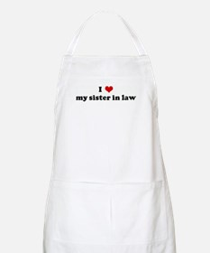 I Love my sister in law BBQ Apron